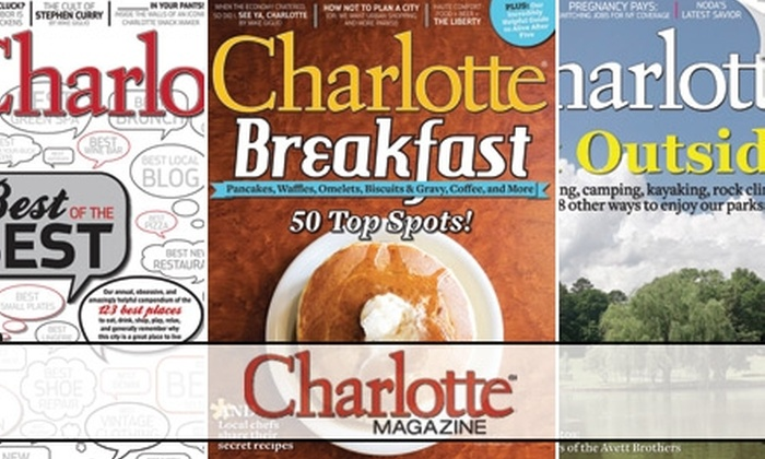 Charlotte Magazine - Charlotte: $8 for a One-Year Subscription to Charlotte Magazine