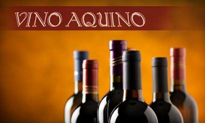Vino Aquino - North End:  $59 for Six Personalized Bottles of Wine from Vino Aquino ($131.70 Value)