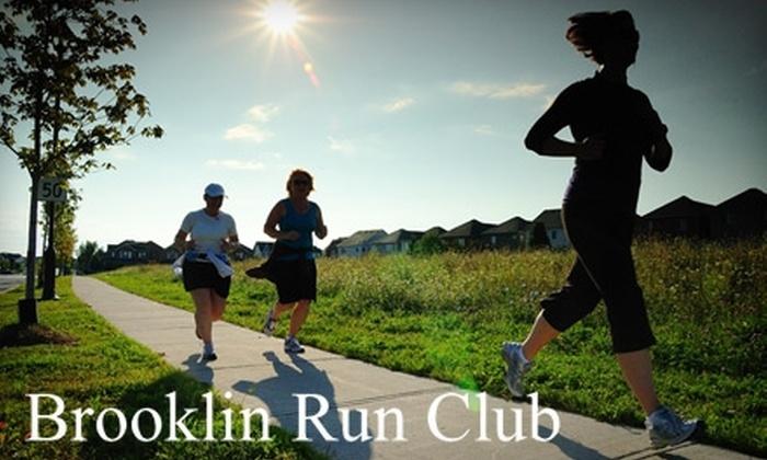 The Brooklin Run Club - Brooklin: $49 for a 10-Week Learn to Run Class at The Brooklin Run Club ($99 Value)