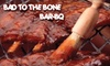 Bad to the Bone Bar-BQ - Slidell: $6 for $12 Worth of Barbecue Fare and Drinks at Bad to the Bone Bar-BQ
