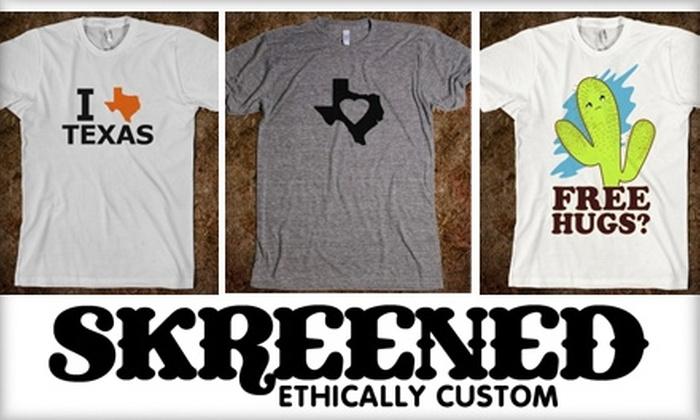 Skreened - San Antonio: $15 for $30 Worth of Online Custom-Designed Clothing at Skreened