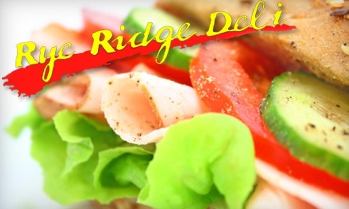 Rye Ridge Deli - Multiple Locations: $10 for $20 Worth of Sandwiches and More at Rye Ridge Deli
