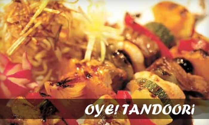 Oye! Tandoori - Poway: $12 for $25 Worth of Indian Fare at Oye! Tandoori in Poway