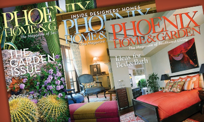 """Phoenix Home & Garden"" - Ward 6: $9 for a One-Year Subscription to ""Phoenix Home & Garden"" Magazine ($19.95 Value)"