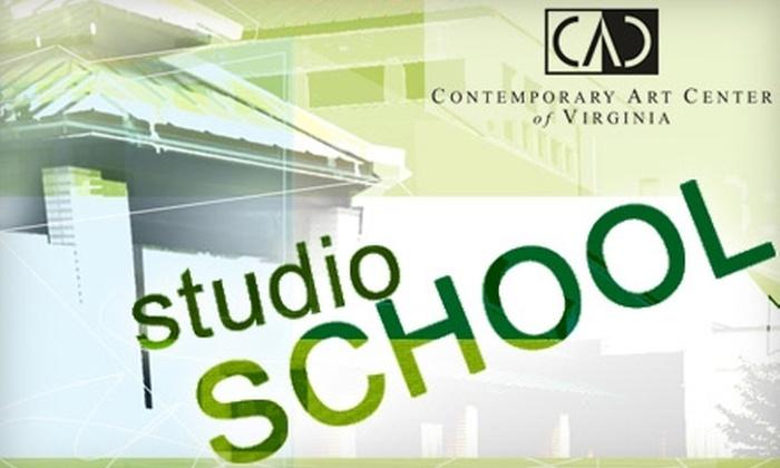 Contemporary Art Center of Virginia - Northeast Virginia Beach: $25 for $50 Toward Studio School Art Classes at the Contemporary Art Center of Virginia