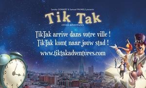 Tik Tak circus: 1, 2 ou 4 entrées pour adulte et enfant au nouveau spectacle du tik tak circus adventures dès 6,99 €
