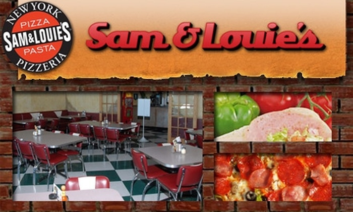 Sam & Louie's - Multiple Locations: $15 for $30 Worth of Pizza, Italian Cuisine, and Drinks at Sam & Louie's
