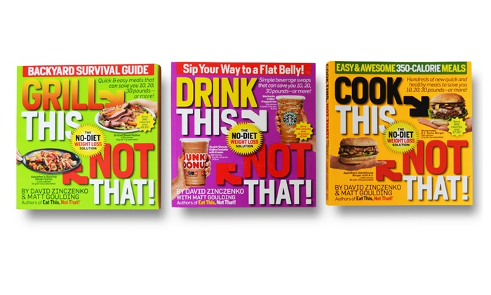 Grill, Cook, and Drink This, Not That! 3-Book Bundle: Grill, Cook, and Drink This, Not That! 3-Book Bundle