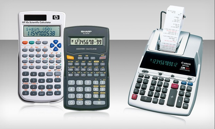 HP, Sharp, or Canon Calculator: HP, Sharp, or Canon Calculator. Multiple Options from $6.99-$53.99.