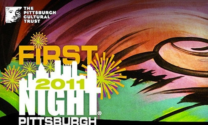 The Pittsburgh Cultural Trust - Downtown: $16 for Four Tickets to First Night Pittsburgh 2011 New Year's Eve Celebration ($32 Value)