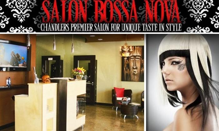 Salon Bossa Nova - Chandler: $45 for $100 Worth of Haircuts, Facials, and More at Salon Bossa Nova
