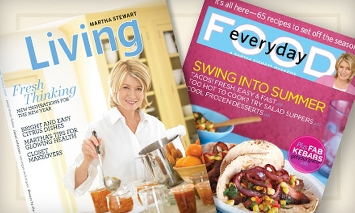 """""""Martha Stewart Living"""" and """"Everyday Food"""" - San Diego: $20 for 12 Issues of """"Martha Stewart Living"""" and 10 Issues of """"Everyday Food"""" (Up to $36 Value)"""