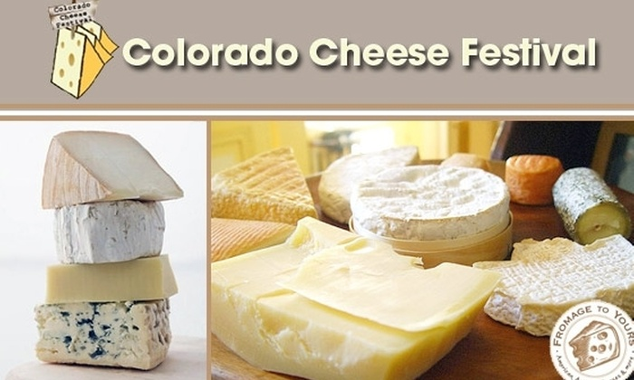 Fromage to Yours - Centennial: $50 for a VIP Pass or $13 for General Admission to the Colorado Cheese Fest