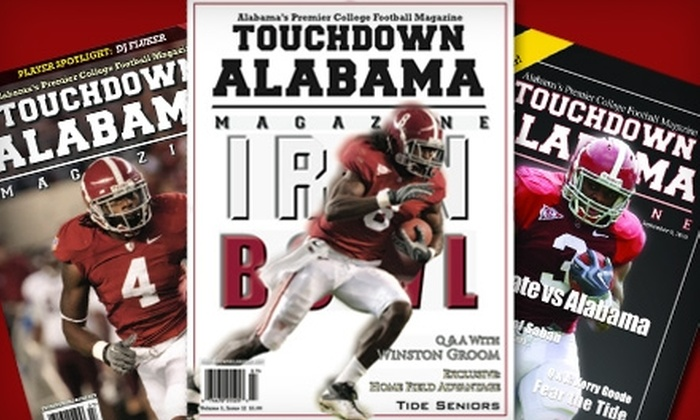 """Touchdown Alabama Magazine: $20 for a Seven-Issue Gold Membership to """"Touchdown Alabama Magazine"""""""