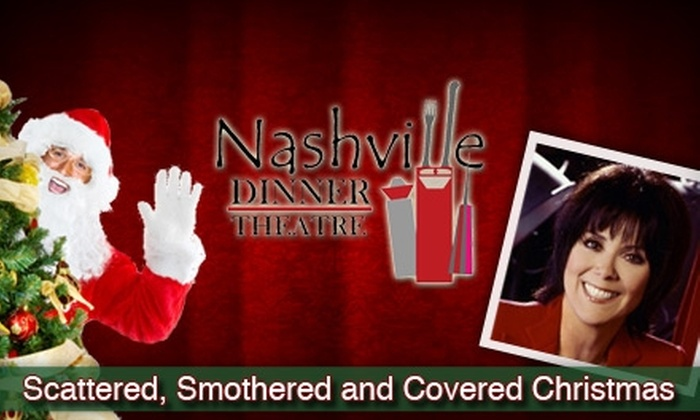 "The Nashville Dinner Theatre - Downtown Nashville: $20 for One Dinner and a Show Ticket ($37 Value) or $13 for One Show-Only Ticket ($27 Value) to ""A Scattered, Smothered & Covered Christmas"" at The Nashville Dinner Theatre"