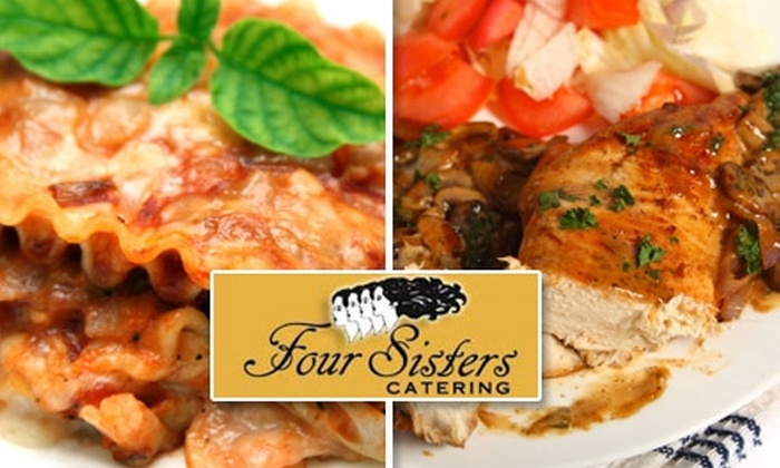 Four Sisters Catering - Northwest Side: $29 Take-and-Bake Meal for Four to Six People from Four Sisters Catering ($72 Value)