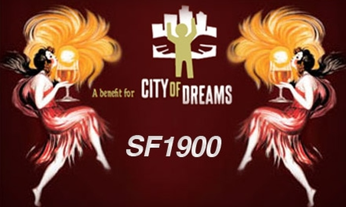 "City of Dreams - Financial District: $85 for Groupon-Exclusive VIP Ticket to City of Dreams' ""SF1900: A Night in the Barbary Coast"" Fundraising Event ($190 Value)"