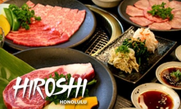 Yakiniki Hiroshi - Waikiki: $35 for $70 Worth of Japanese Barbecue at Yakiniku Hiroshi