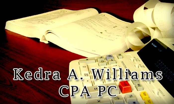 Kedra A. Williams CPA PC - Multiple Locations: $29 for Federal Tax Return Preparation from Kedra A. Williams CPA PC ($150 Value)