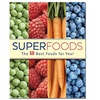 Superfoods: The 50 Best Foods for You