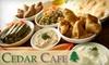 Cedar Cafe - White Oaks: $5 for $10 Worth of Lebanese Fare at Cedar Cafe
