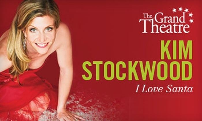 "The Grand Theatre - Central London: $20 Ticket to the Kim Stockwood ""I Love Santa"" Show at The Grand Theatre ($41.81 Value)"