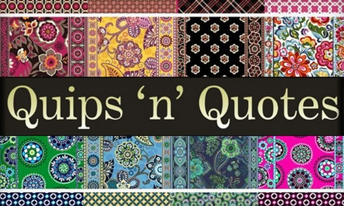 Quips N Quotes Quips 'n' Quotes In  Harlingen Texas  Groupon