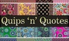 $10 for Gifts at Quips 'n' Quotes