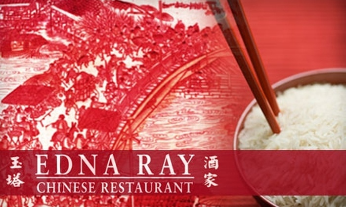 Edna Ray Chinese Restaurant - Willow Glen: $10 for $25 Worth of Authentic Chinese Cuisine and Drinks at Edna Ray Chinese Restaurant