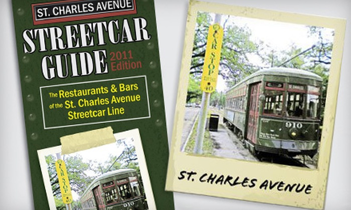 Streetcar Guide New Orleans: One or Two St. Charles Avenue Streetcar Guidebooks from Streetcar Guide New Orleans