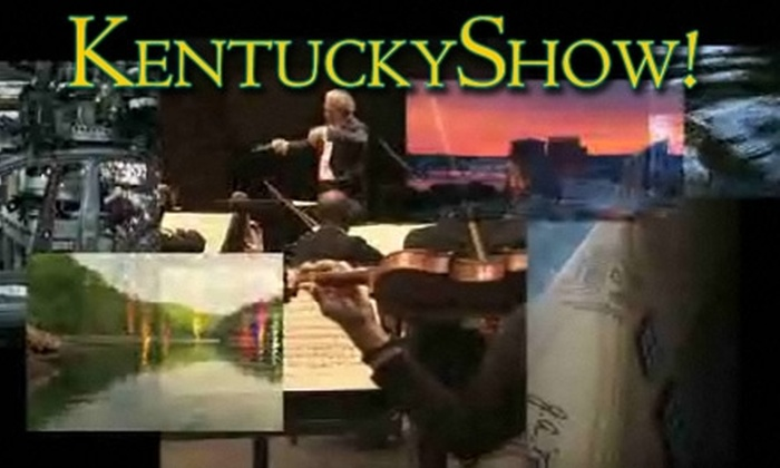 "KentuckyShow! - Central Business District: $7 for Two Tickets to ""KentuckyShow!"" At the Kentucky Center For Performing Arts ($14 Value)"