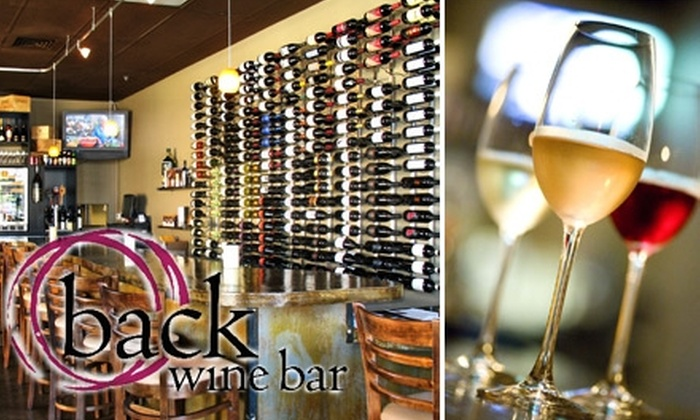 Back Wine Bar - Folsom: $20 for $40 Worth of Wining and Dining at Back Wine Bar
