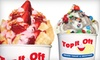Up to 52% Off at Top It Off Frozen Yogurt & Smoothies in Helena