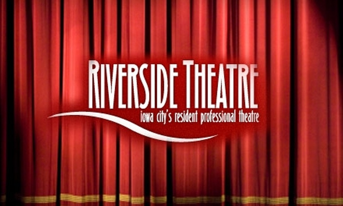 Riverside Theatre - Mann: $26 for Two Tickets to Thursday-Evening or Sunday-Matinee Show at Riverside Theatre (Up to $52 Value). Choose from Three Shows.