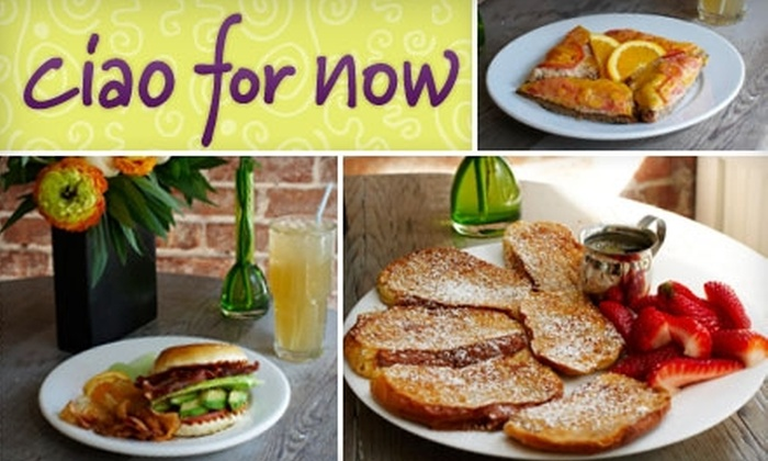 Ciao for Now - East Village: $15 for $30 of Fresh Café Fare and Drinks at Ciao for Now