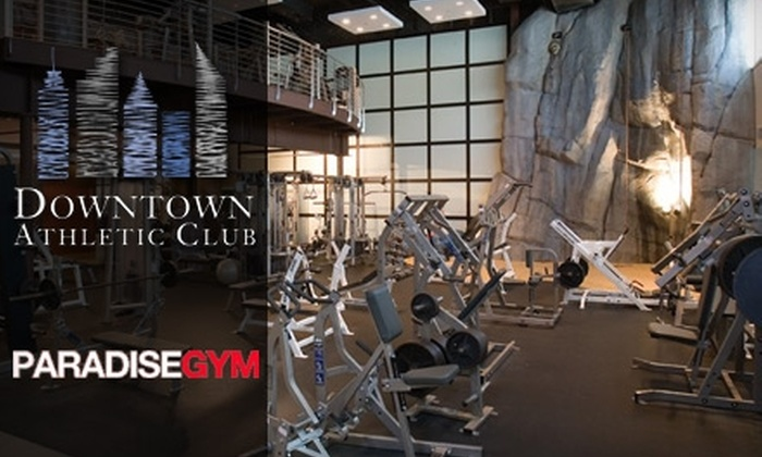 Downtown Athletic Club & Paradise Gym - Multiple Locations: $25 for a One-Month Membership Plus Enrollment to Downtown Athletic Club or Paradise Gym (Up to $277 Value)