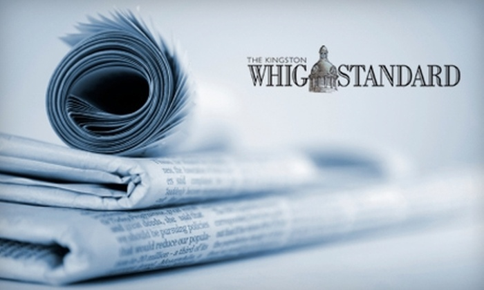 """""""The Kingston Whig-Standard"""" - Alcan: $25 for a Three-Month Subscription to """"The Kingston Whig-Standard"""" ($56.26 Value)"""