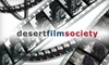 Desert Film Society - Sunrise Park: $5 for One Ticket to a Movie Screening at the Desert Film Society in Palm Springs ($15 Value)
