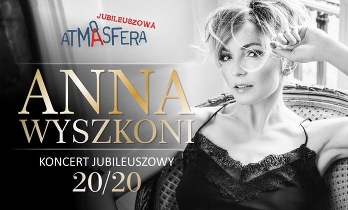 Od 54,90 zł: bilet na jubileuszowy koncert Anny Wyszkoni – 8 miast
