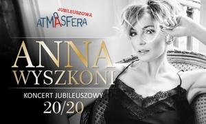 Anna Wyszkoni: Od 54,90 zł: bilet na jubileuszowy koncert Anny Wyszkoni – 8 miast
