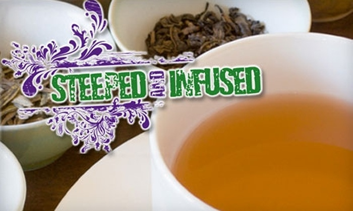 Steeped and Infused - Multiple Locations: $12 for $25 Worth of Loose-Leaf Tea at Steeped and Infused. Choose Between Two Locations or Redeem Online.