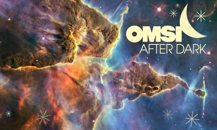 Oregon Museum of<br> Science and Industry - Hosford - Abernethy: $5 Admission to OMSI After Dark on Wednesday, May 26, at 6 p.m. ($10 Value)