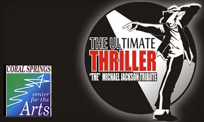 "Coral Springs Center for the Arts - City Center: $16 for One Balcony Ticket to See ""The Ultimate Thriller – The Michael Jackson Tribute"" at the Coral Springs Center for the Arts on November 6 (A $33 Value)"