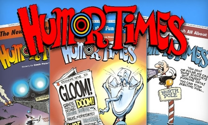 """""""Humor Times"""": Half Off Year-Long Subscription to """"Humor Times."""" Choose From Two Options."""