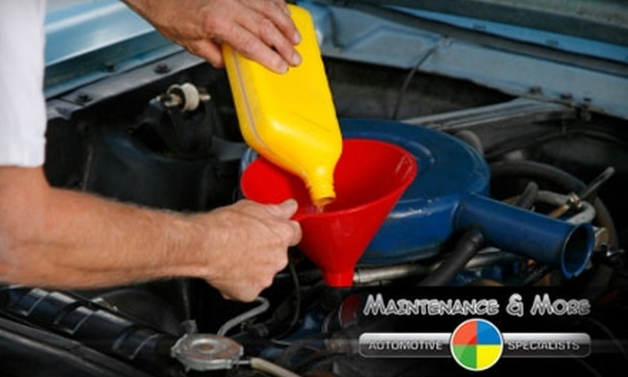 Maintenance and More Automotive Specialists - Multiple Locations: $12 for a Full-Service Oil Change at Maintenance and More Automotive Specialists ($39.95 Value)