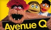 """Up to 51% Off """"Avenue Q"""" in Fort Collins"""
