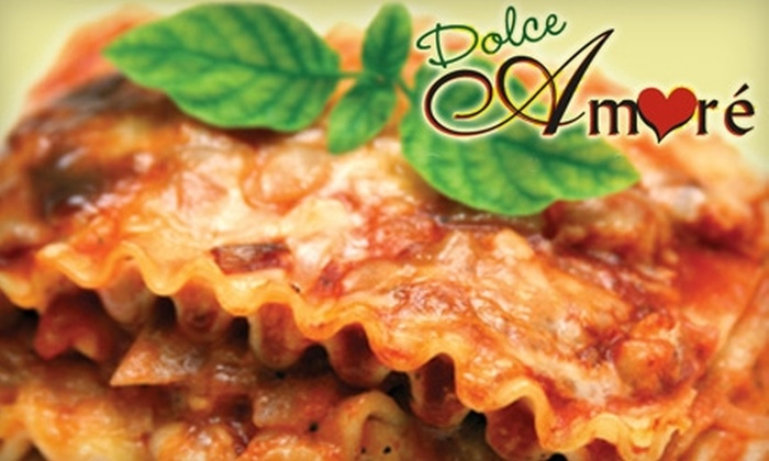 Dolce Amore - Naperville: $20 for $40 Worth of Fresh Italian Cuisine and Drinks at Dolce Amore in Naperville