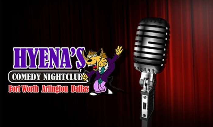 Hyena's Comedy Nightclub - Fort Worth: $8 for Two Tickets to Hyena's Comedy Nightclub ($20 Value)