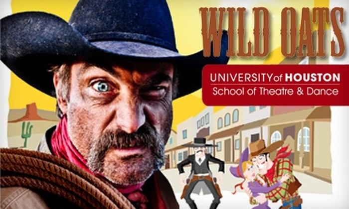 "The University of Houston School of Theatre & Dance - Greater Third Ward: $10 for One Ticket to ""Wild Oats,"" Presented by the University of Houston School of Theatre & Dance ($20 Value). Choose from Seven Performance Dates."