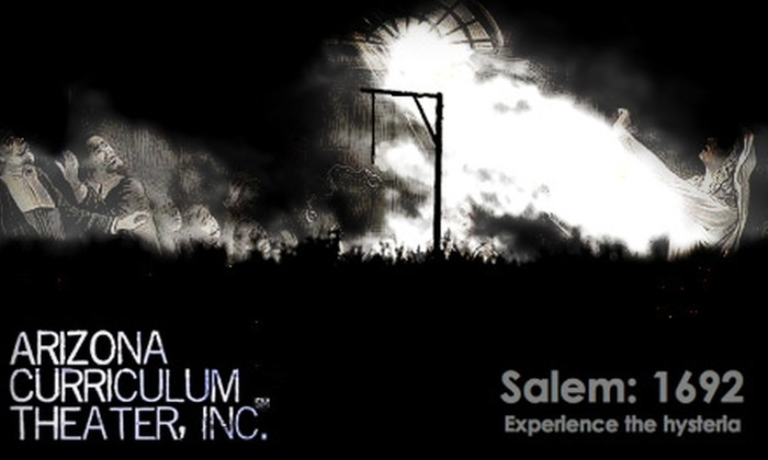 "Arizona Curriculum Theater - Governmental Mall: $6 for a General Admission Ticket to ""Salem: 1692"" Performed by Arizona Curriculum Theater, Inc., at Soul Invictus ($12 Value). Buy Here for Opening Night on Friday, March 5, at 8 p.m. Click Below for Additional Dates and Times."